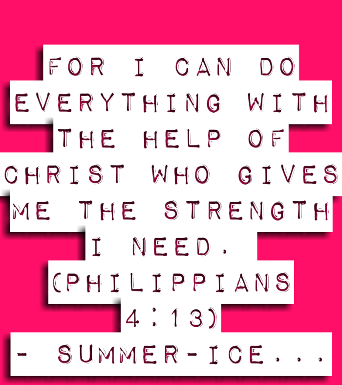 For I can do everything with the help of Christ who gives me the strength I need. (Philippians 4:13) NLT