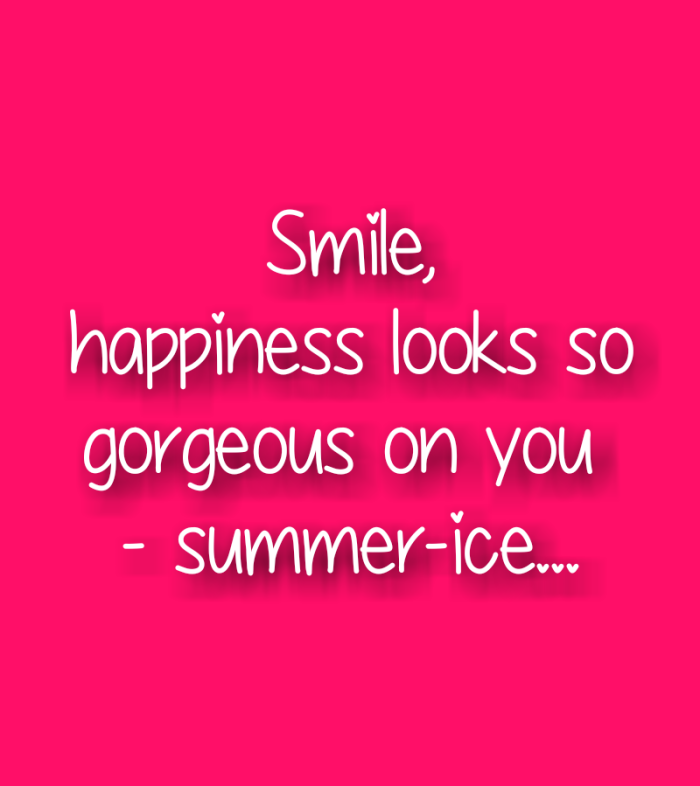 Smile, happiness looks so gorgeous on you quote